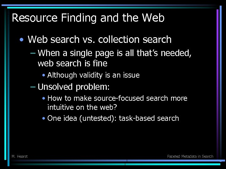 Resource Finding and the Web • Web search vs. collection search – When a