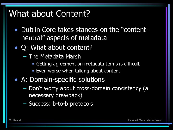 """What about Content? • Dublin Core takes stances on the """"contentneutral"""" aspects of metadata"""