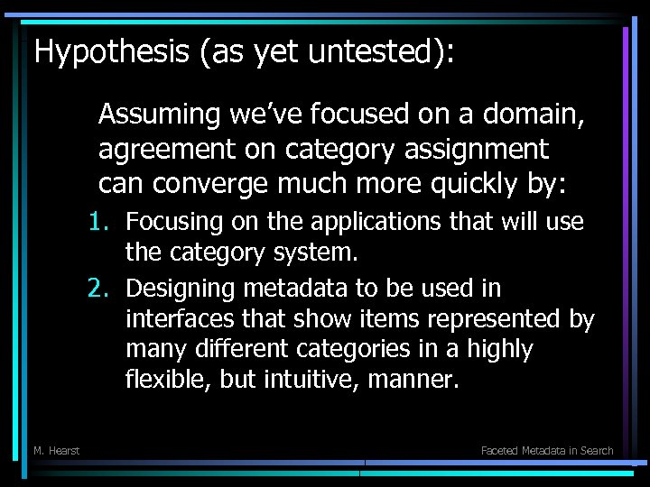 Hypothesis (as yet untested): Assuming we've focused on a domain, agreement on category assignment