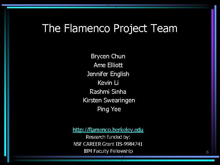 The Flamenco Project Team Brycen Chun Ame Elliott Jennifer English Kevin Li Rashmi Sinha
