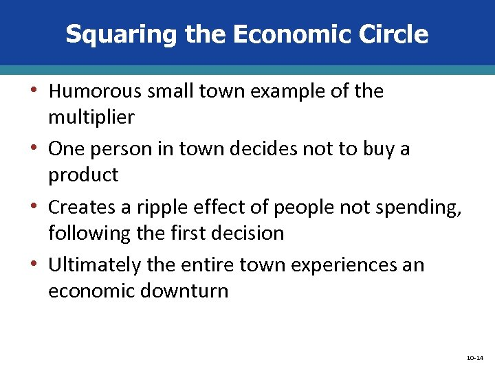 Squaring the Economic Circle • Humorous small town example of the multiplier • One