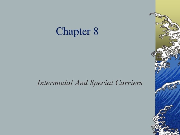 Chapter 8 Intermodal And Special Carriers