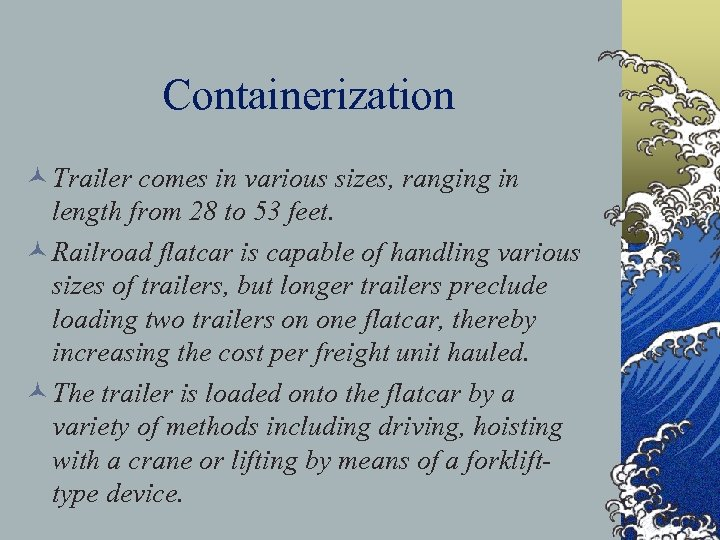 Containerization © Trailer comes in various sizes, ranging in length from 28 to 53