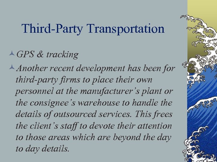 Third-Party Transportation ©GPS & tracking ©Another recent development has been for third-party firms to