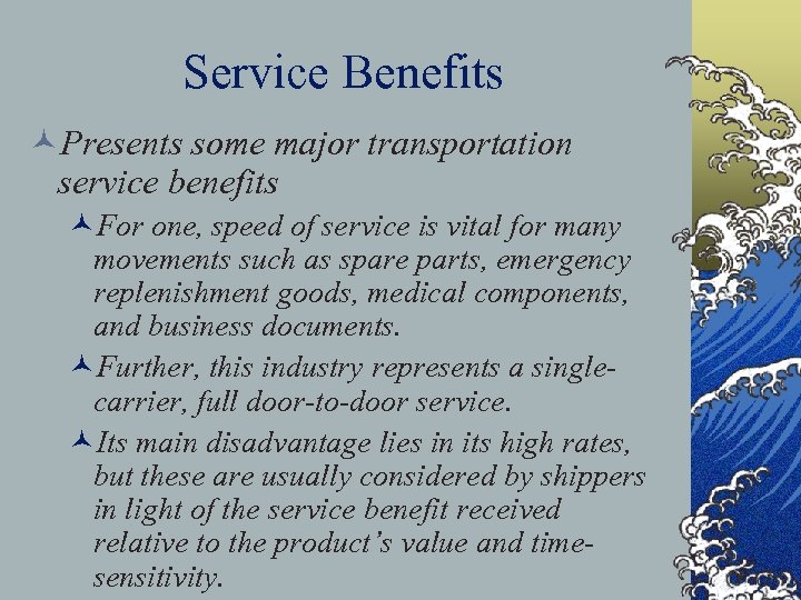 Service Benefits ©Presents some major transportation service benefits ©For one, speed of service is