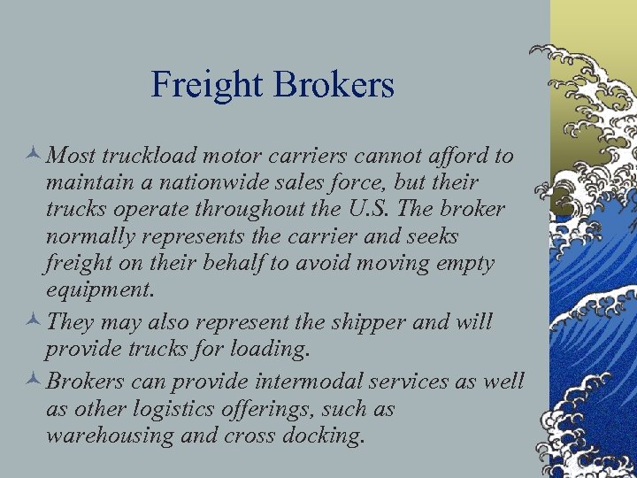 Freight Brokers © Most truckload motor carriers cannot afford to maintain a nationwide sales