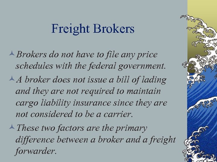 Freight Brokers ©Brokers do not have to file any price schedules with the federal