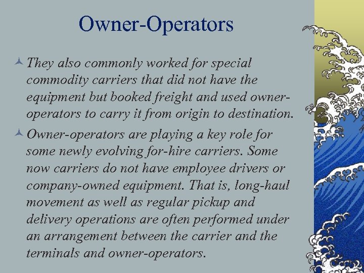 Owner-Operators © They also commonly worked for special commodity carriers that did not have