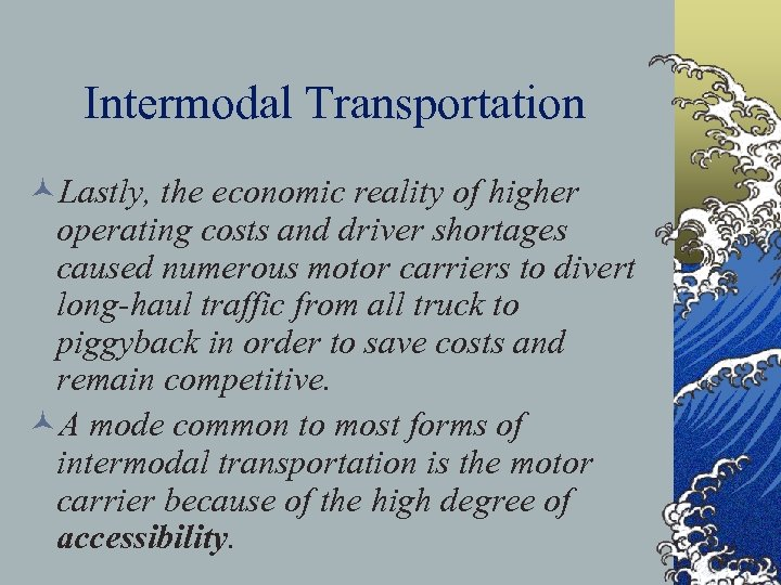 Intermodal Transportation ©Lastly, the economic reality of higher operating costs and driver shortages caused
