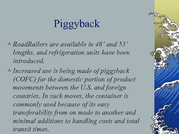Piggyback © Road. Railers are available in 48' and 53' lengths, and refrigeration units