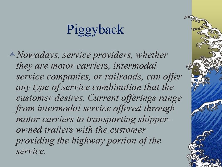 Piggyback ©Nowadays, service providers, whether they are motor carriers, intermodal service companies, or railroads,