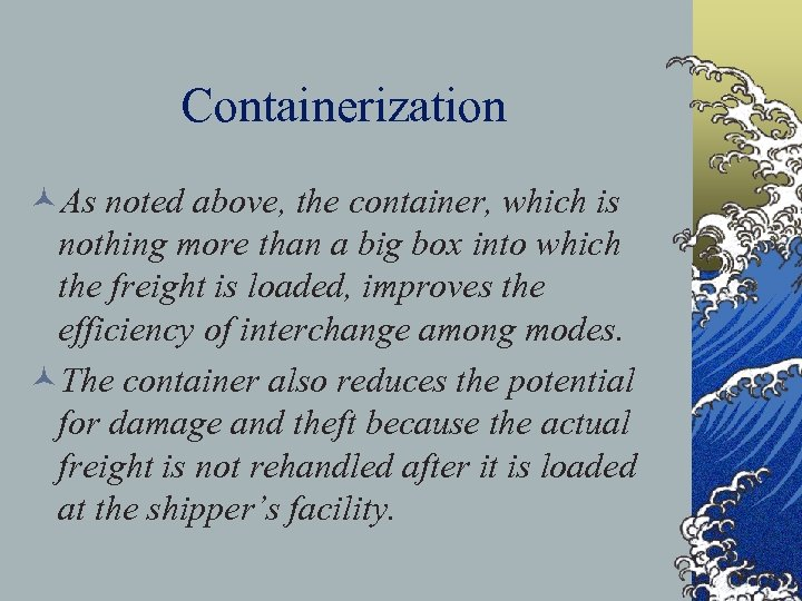 Containerization ©As noted above, the container, which is nothing more than a big box