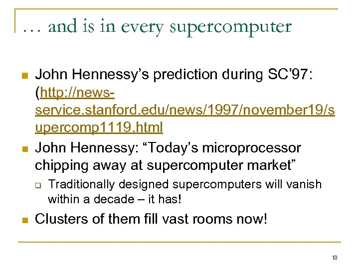 … and is in every supercomputer n n John Hennessy's prediction during SC' 97: