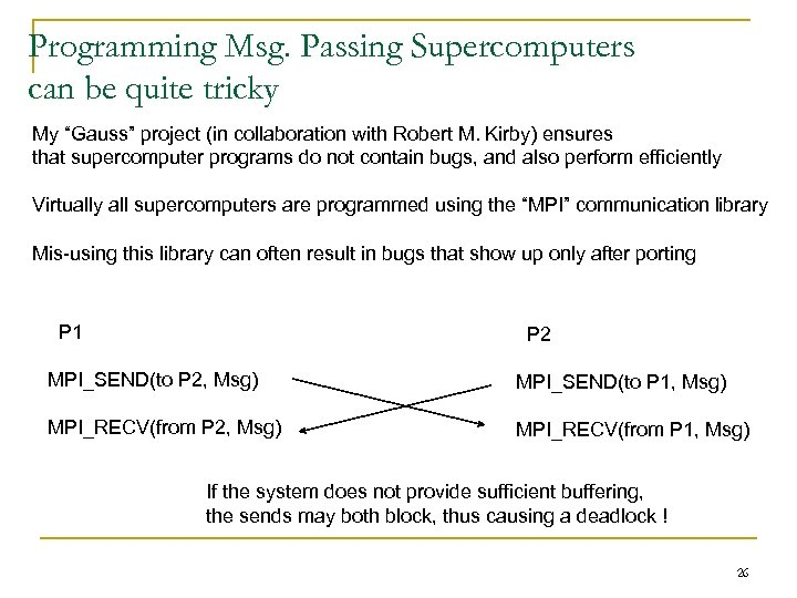 "Programming Msg. Passing Supercomputers can be quite tricky My ""Gauss"" project (in collaboration with"