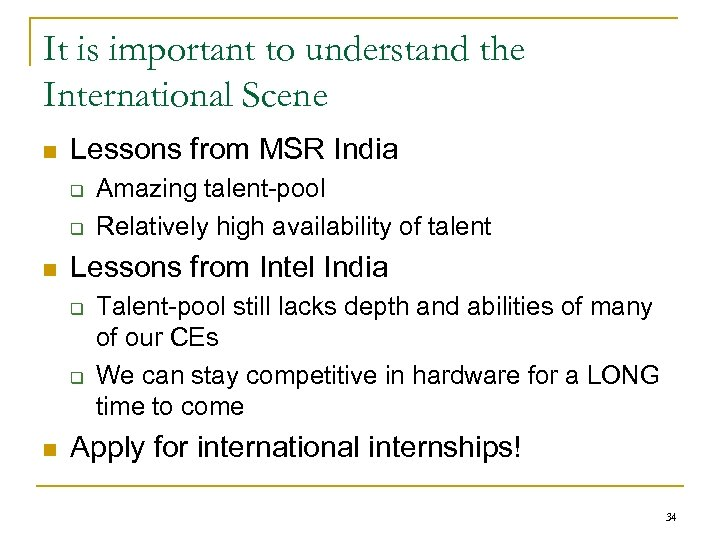 It is important to understand the International Scene n Lessons from MSR India q