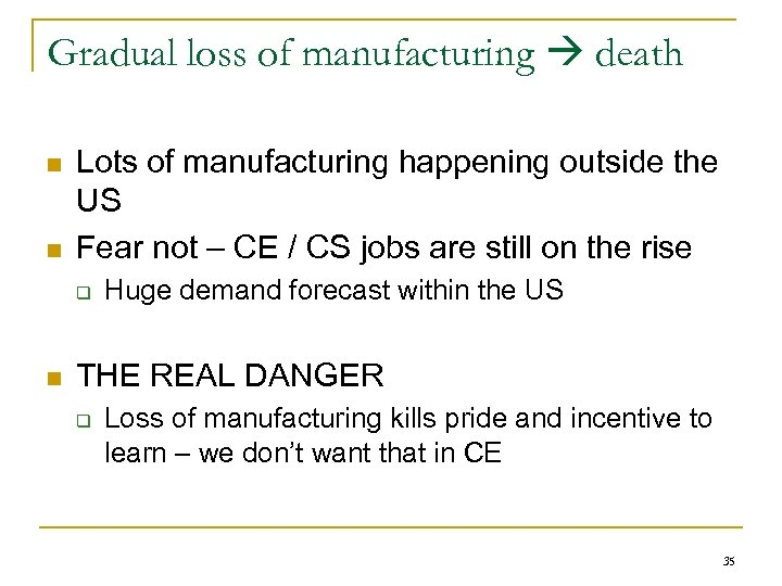 Gradual loss of manufacturing death n n Lots of manufacturing happening outside the US