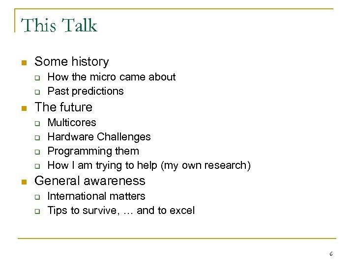 This Talk n Some history q q n The future q q n How