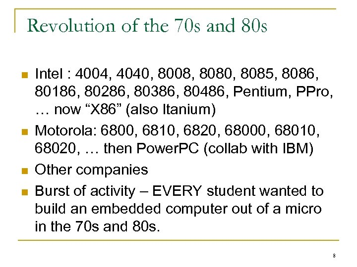 Revolution of the 70 s and 80 s n n Intel : 4004, 4040,