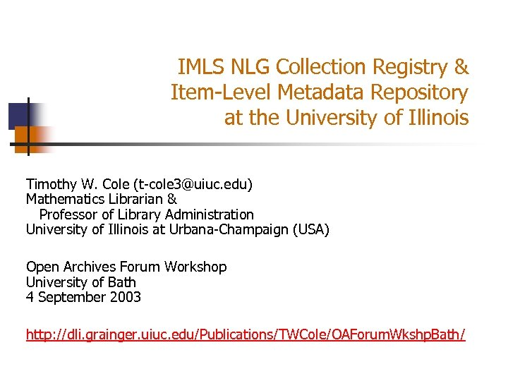IMLS NLG Collection Registry & Item-Level Metadata Repository at the University of Illinois Timothy