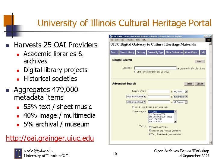 University of Illinois Cultural Heritage Portal n Harvests 25 OAI Providers n n Academic