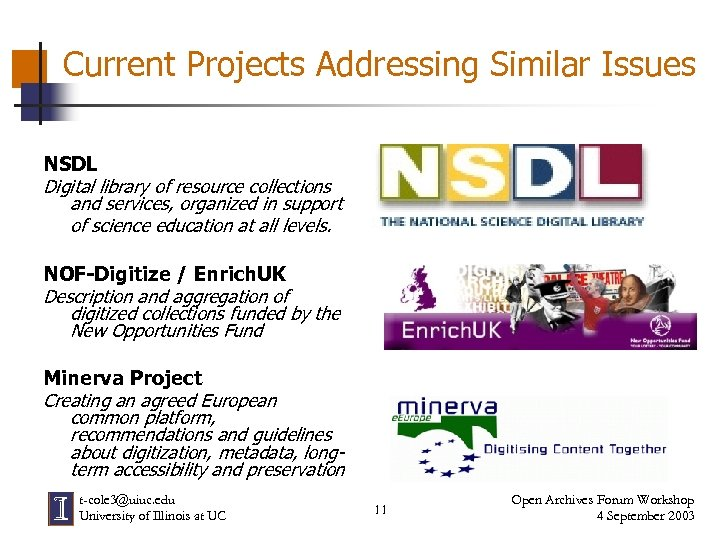 Current Projects Addressing Similar Issues NSDL Digital library of resource collections and services, organized