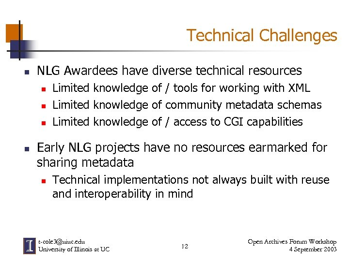 Technical Challenges n NLG Awardees have diverse technical resources n n Limited knowledge of