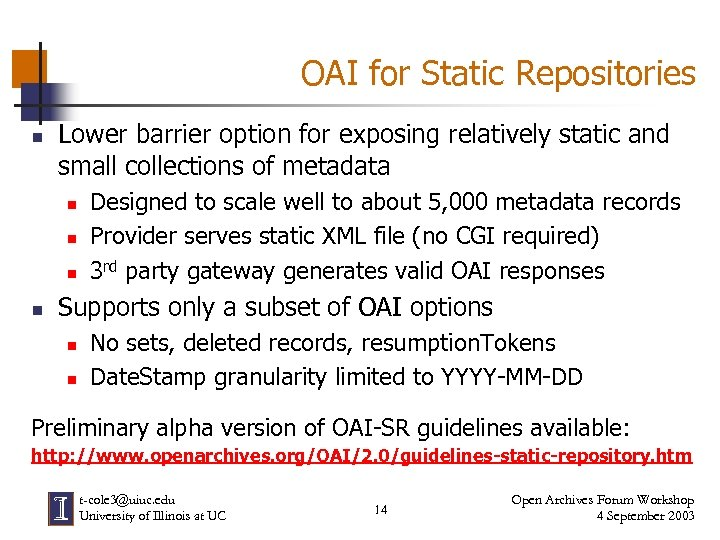 OAI for Static Repositories n Lower barrier option for exposing relatively static and small