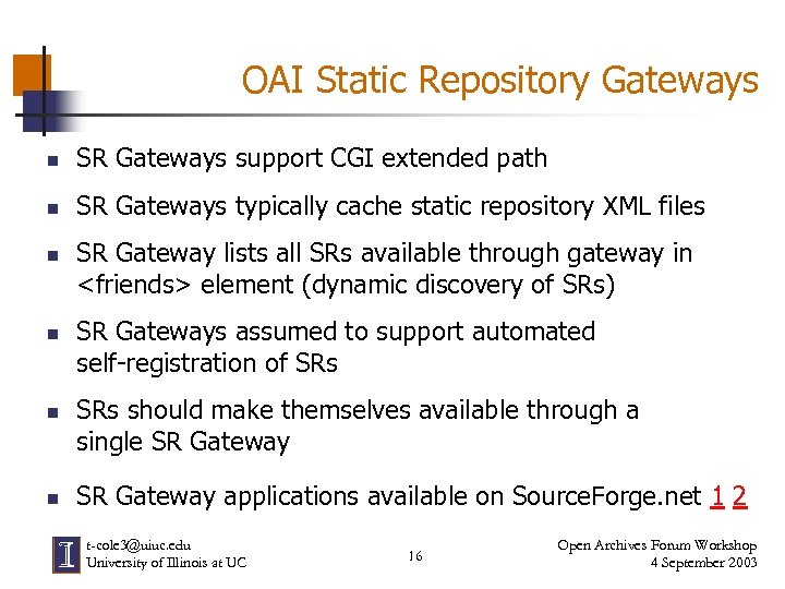 OAI Static Repository Gateways n SR Gateways support CGI extended path n SR Gateways