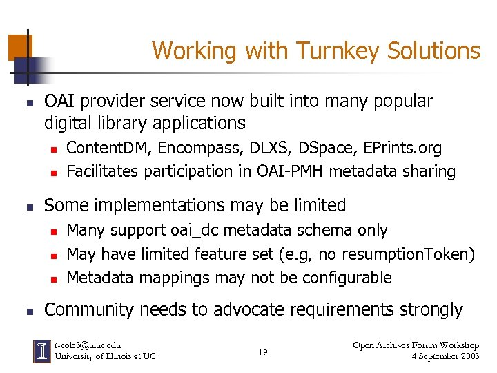 Working with Turnkey Solutions n OAI provider service now built into many popular digital