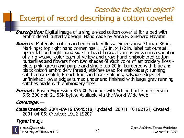 Describe the digital object? Excerpt of record describing a cotton coverlet Description: Digital image