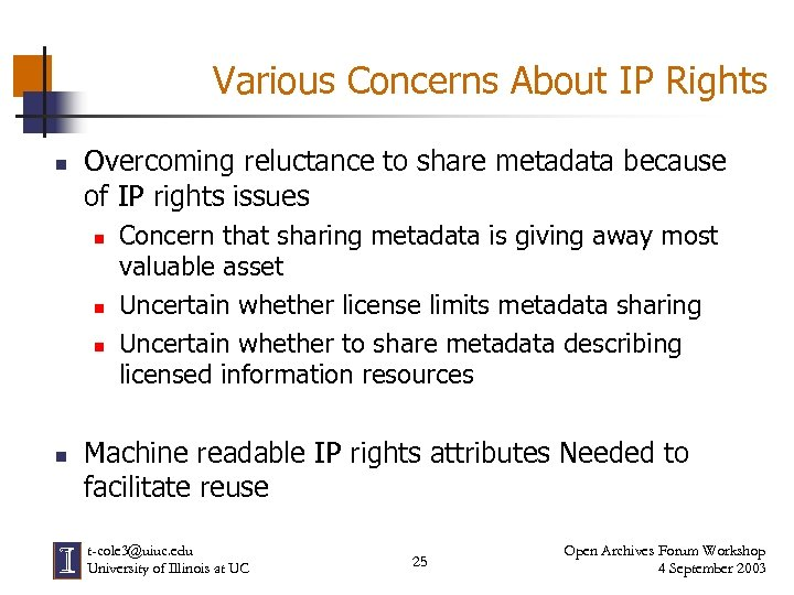 Various Concerns About IP Rights n Overcoming reluctance to share metadata because of IP