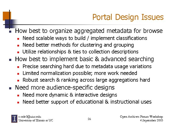 Portal Design Issues n How best to organize aggregated metadata for browse n n
