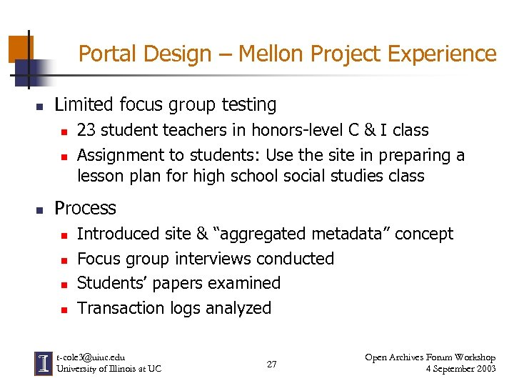 Portal Design – Mellon Project Experience n Limited focus group testing n n n