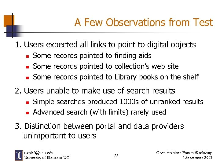 A Few Observations from Test 1. Users expected all links to point to digital