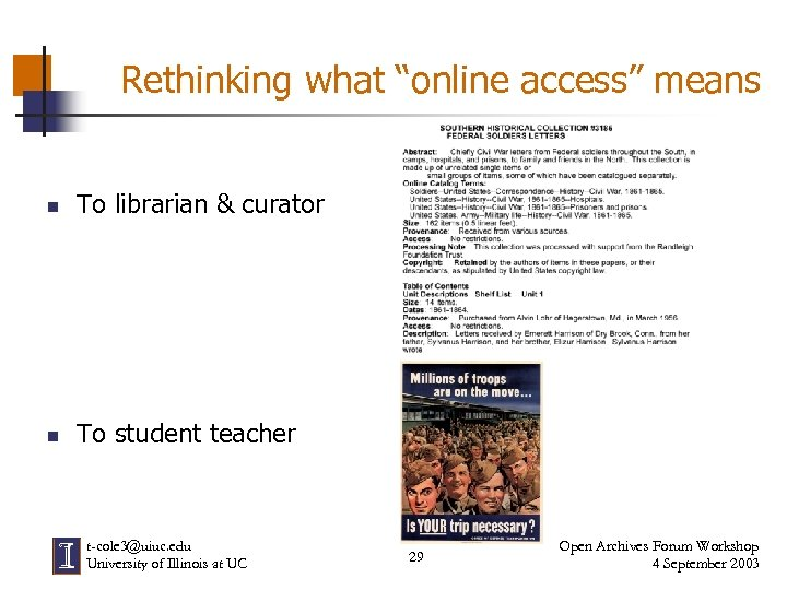"Rethinking what ""online access"" means n To librarian & curator n To student teacher"