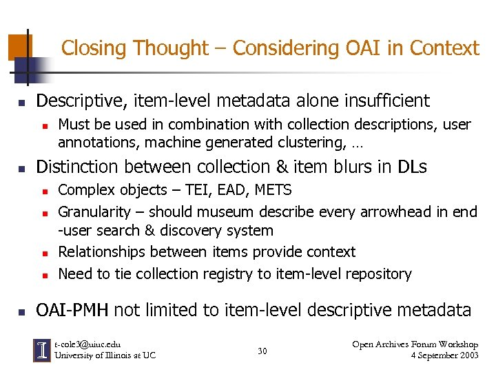 Closing Thought – Considering OAI in Context n Descriptive, item-level metadata alone insufficient n