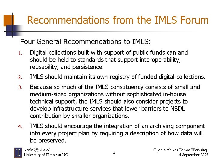 Recommendations from the IMLS Forum Four General Recommendations to IMLS: 1. Digital collections built