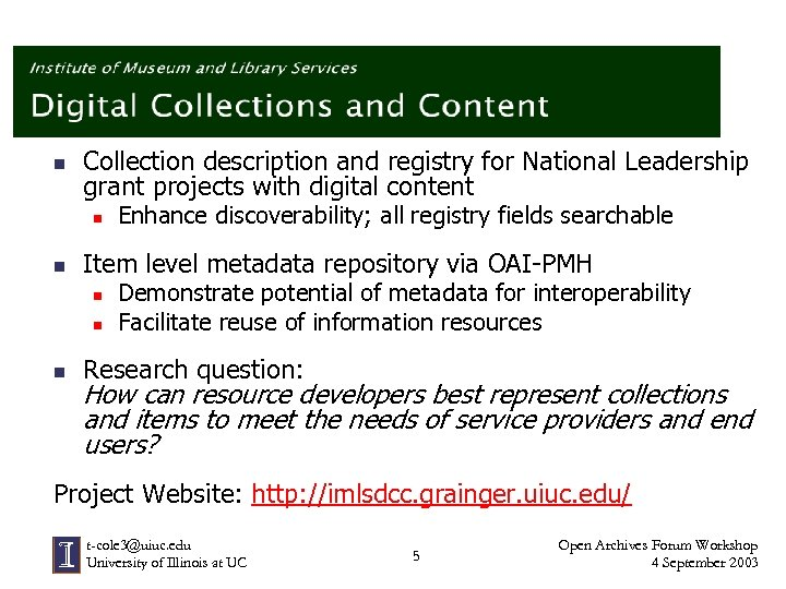 n Collection description and registry for National Leadership grant projects with digital content n