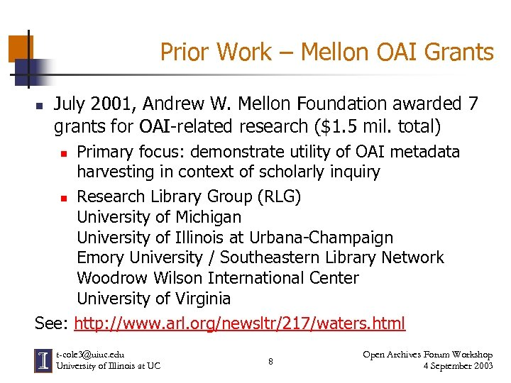 Prior Work – Mellon OAI Grants n July 2001, Andrew W. Mellon Foundation awarded