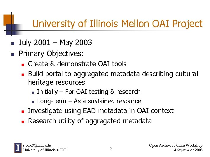 University of Illinois Mellon OAI Project n n July 2001 – May 2003 Primary