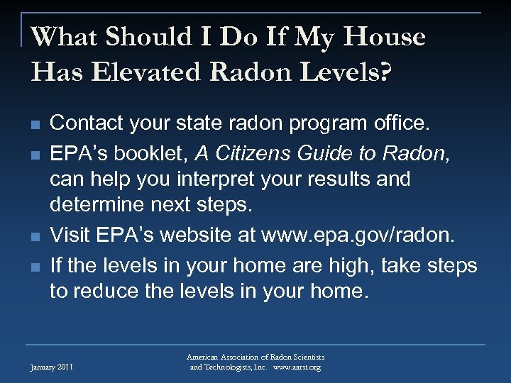 What Should I Do If My House Has Elevated Radon Levels? n n Contact