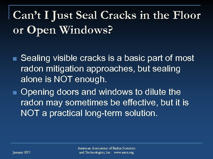 Can't I Just Seal Cracks in the Floor or Open Windows? n n Sealing