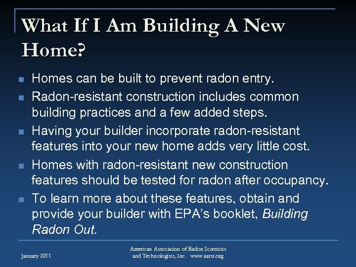 What If I Am Building A New Home? n n n Homes can be