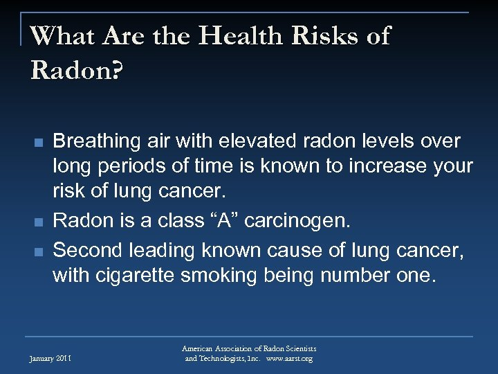 What Are the Health Risks of Radon? n n n Breathing air with elevated