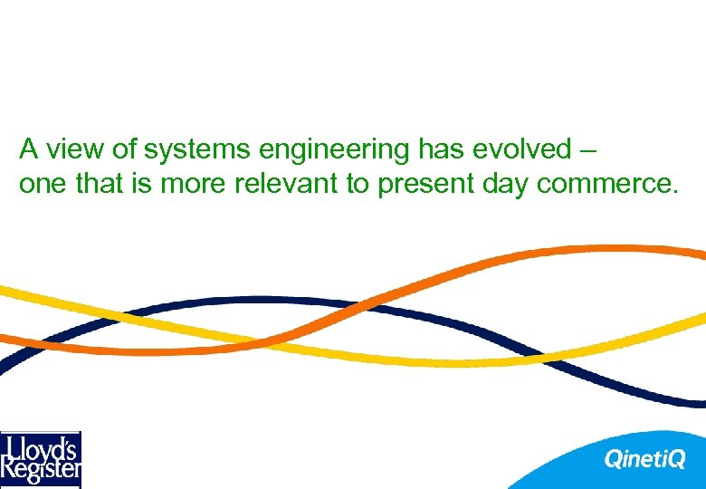 A view of systems engineering has evolved – one that is more relevant to
