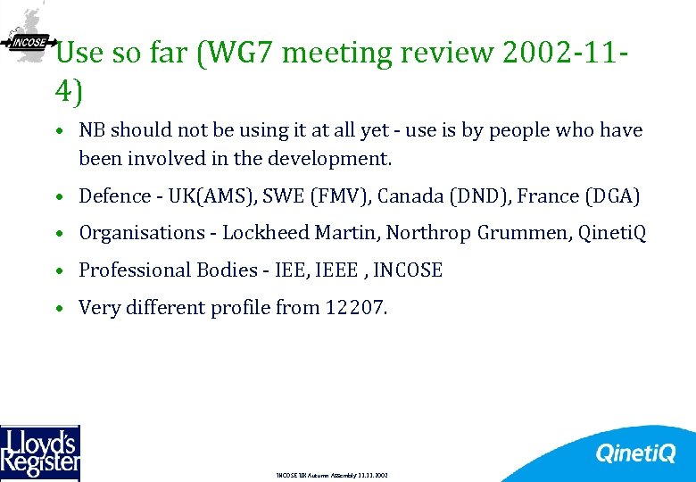 Use so far (WG 7 meeting review 2002 -114) • NB should not be