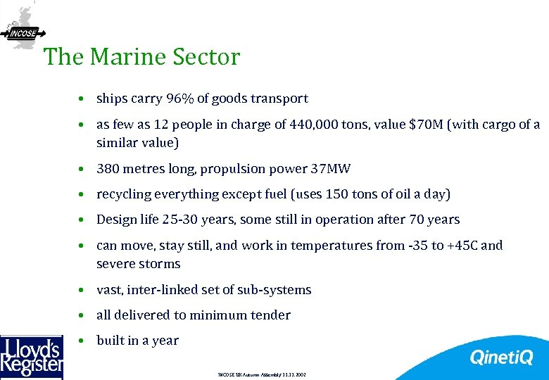 17 The Marine Sector • ships carry 96% of goods transport • as few