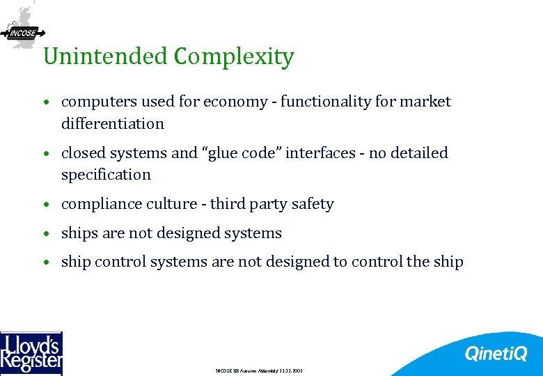 18 Unintended Complexity • computers used for economy - functionality for market differentiation •