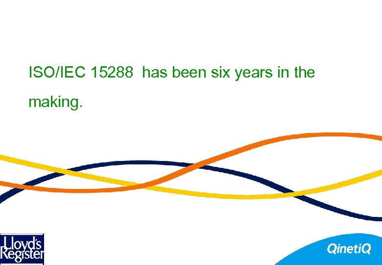 ISO/IEC 15288 has been six years in the making.