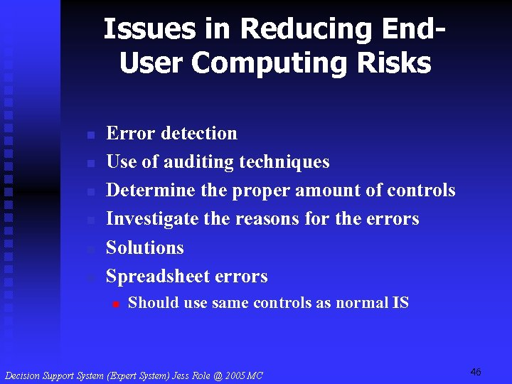 Issues in Reducing End. User Computing Risks n n n Error detection Use of